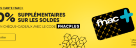 [Bon plan] -10% supplémentaires en chèque cadeau pour les membres Fnac+