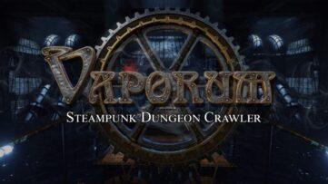 30 minutes de gameplay pour le Dungeon Crawler Steampunk Vaporum