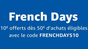 Code FRENCHDAYS10 pour les French Days Amazon