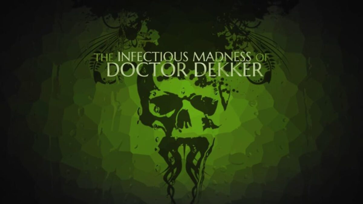 the-infectious-madness-of-doctor-dekker